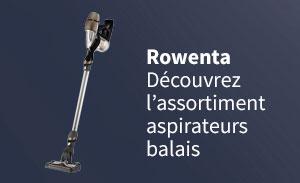 Rowenta aspirateurs balais